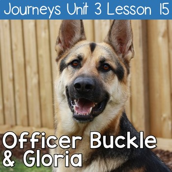 Officer Buckle and Gloria: Journeys Unit 3 Lesson 15 Supplemental Resources