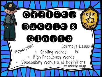 Officer Buckle and Gloria Powerpoint - Second Grade Journeys Lesson 15