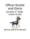 Journeys Lesson 15 Officer Buckle and Gloria Test
