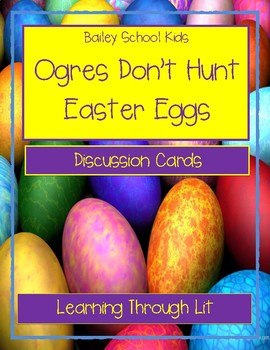 Bailey School Kids OGRES DON'T HUNT EASTER EGGS - Discussion Cards