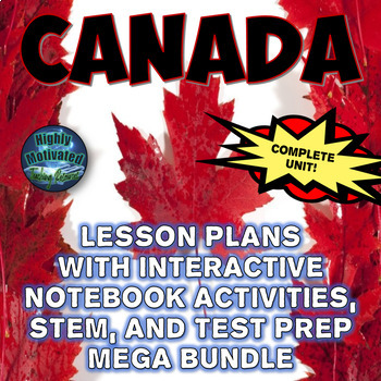 Oh Canada! Lesson Plans, Interactive notebook Activities, STEM, and Test Prep