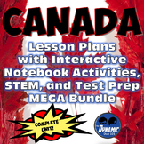 Canada, Oh Canada! Unit Lesson Plans & Interactive Notebook & STEM MEGA Bundle
