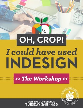 Oh, Crop! I Could Have Used InDesign: Better Design and Faster Results Workshop