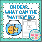 """Properties of Matter...Oh Dear What Can the """"Matter"""" Be?"""