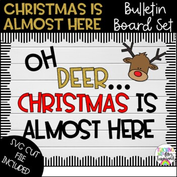 Oh Deer-Christmas Bulletin Board Set-Printable & SVG