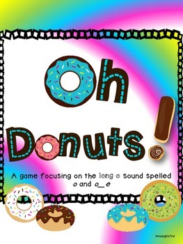 Oh Donuts!  Long O spelled o and o_e