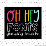 Oh Hey Fonts | GROWING FONT BUNDLE