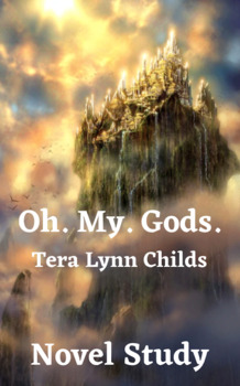 Oh. My. Gods by Tera Lynn Childs -Novel Study Questions/Answers