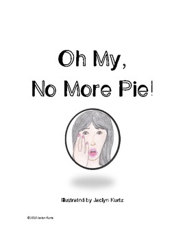 Oh My, No More Pie! - A minor key song for early elementary