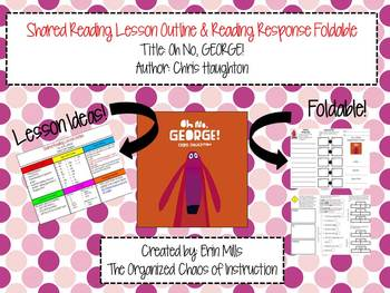 Oh No, GEORGE! Lesson Outline & Reading Response Foldable