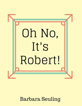 Oh No, It's Robert by Barbara Guided Reading F&P Level M