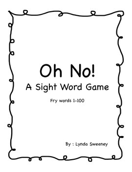 Oh No! Sight Word Game- using Fry's 1st 100
