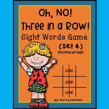 Sight Words Game: Oh, No! Three in a Row! (Set 4) Second Grade