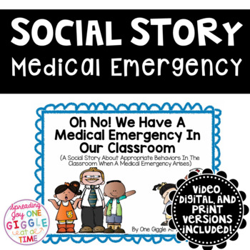 Oh No! We Are Having A Medical Emergency In Our Classroom (A Social Story)