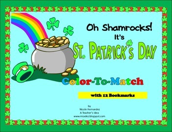 Oh Shamrocks! It's St Patrick's Day! Color-to-Match with 12 Bookmarks