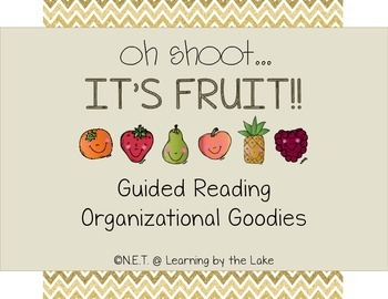 Oh Shoot...It's Fruit!!! Guided Reading Organizational Goodies