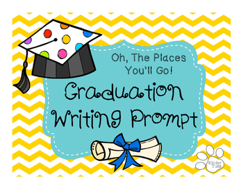 Dr. Seuss Writing Prompt: Oh, The Places You'll Go Graduation Prompt