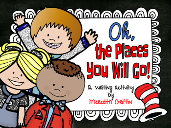 Oh The Places You'll Go Back to School Writing Activity Seuss