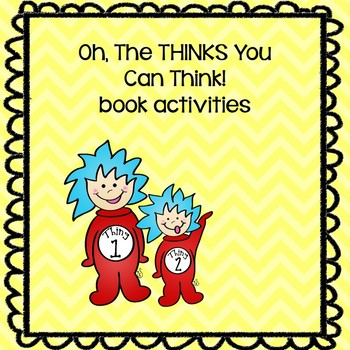 "Dr. Seuss' ""Oh, The THINKS You Can Think!"" Book Activities"