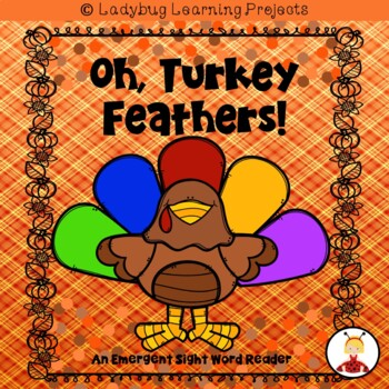 Oh, Turkey Feathers (A Sight Word Emergent Reader)