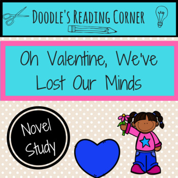 Oh Valentine, We've Lost Our Minds! Comprehension Questions and Lesson Plans