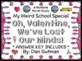 Oh, Valentine, We've Lost Our Minds! (Dan Gutman) Novel Study / Comprehension