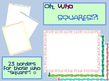 Oh Who Squares!? Borders