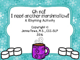 Oh no! I need another marshmallow!:  A Rhyming Activity