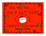 "Oh no . . . Say It Ain't ""SEW"" - Sewing Santa's Underwear"