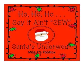 "Oh no . . . Say It Ain't ""SEW"" - Sewing Santa's Underwear"