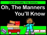 Social Stories for Autism: Oh, the Manners You'll Know