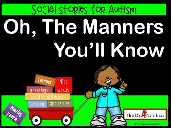 Oh, the Manners You'll Know: a Rhyming Social Story