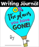 Oh, the Places You Have Gone WRITING JOURNAL