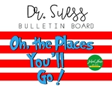 Oh, the Places You'll Go ! - Dr. Seuss Bulletin Board Letters