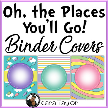 Oh, the Places You'll Go ~ Dr Seuss Inspired Binder Covers
