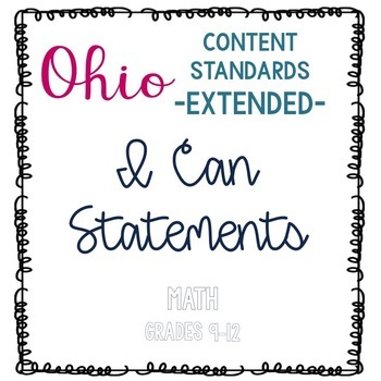 Ohio Academic Content Standards Extended I Can Statements- Math Grades 9-12