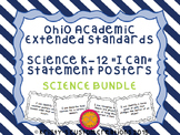 Ohio Academic Extended Standards Science K-12 Bundle I Can Statement Posters
