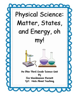 Ohio Grade Three Physical Science:  Matter, States, and Energy, oh my!