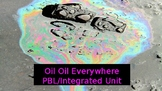 Oil, Oil Everywhere (A PBL Integrated Unit)