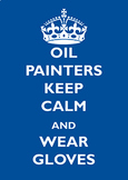 Oil Painters Keep Calm and Wear Gloves Poster 8.5x11""