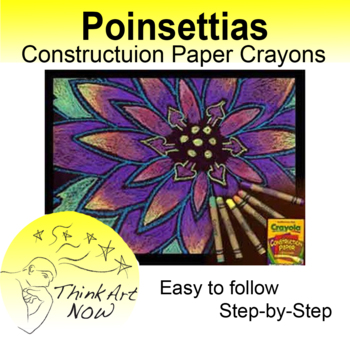 Oil Pastels or Construction Paper Crayons Poinsettias or Christmas Flowers