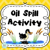 Oil Spill Science Experiment and Great Activity for Earth Day or STEM Challenge