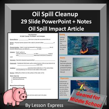 Oil Spills and Oil Spill Cleanup Techniques -- PowerPoint, Notes and Article