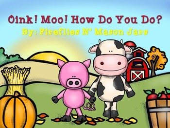 Oink! Moo! How Do You Do? Unit