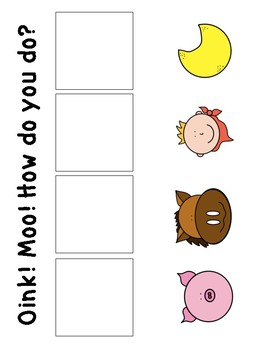Oink! Moo! How do you do? Story Board