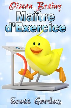 Oiseau Brainy: Maître d'Exercice (French Edition)