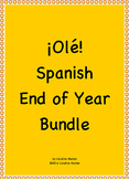 ¡Olé!  Spanish End of Year Bundle