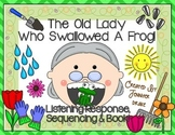 Old Lady Swallowed A Frog Listening Response, Sequencing & Reader!