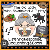 Old Lady Swallowed A Turkey Listening Response, Sequencing & Reader!