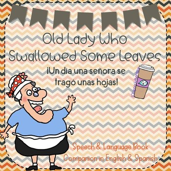Old Lady Who Swallowed Some Leaves: Speech Therapy Activities- English & Spanish